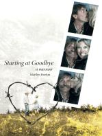 Starting At Goodbye: A Memoir