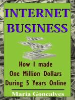 Internet Busines How I made One Million Dollars Online