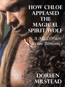How Chloe Appeased the Magical Spirit Wolf: A Mail Order Bride Romance