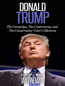 Donald Trump: The Campaign, the Controversy, and the Conservative Voter's Dilemma