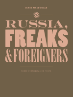 Russia, Freaks and Foreigners