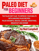 Paleo Diet For Beginners Amazing Recipes For Paleo Snacks, Paleo Lunches, Paleo Smoothies, Paleo Desserts, Paleo Breakfast, And Paleo Dinners