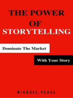 The Power Of Storytelling: Dominate the Market With Your Story: Internet Marketing Guide, #2