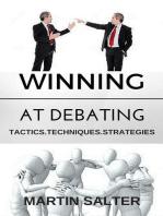 Winning At Debating. Tactics. Techniques. Strategies.