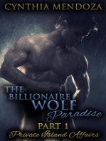 The Billionaire Wolf Paradise Part 1