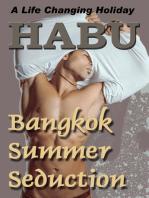 Bangkok Summer Seduction