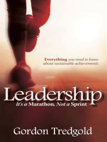 Leadership: It's a Marathon not a Sprint: Everything you need to know about sustainable achievements