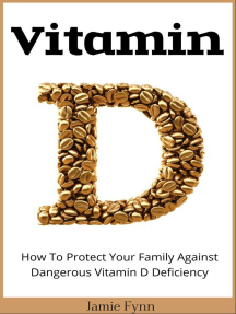 Vitamin D: How To Protect Your Family Against Dangerous Vitamin D Deficiency