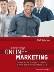 Erfolgsfaktor Online-Marketing: So werben Sie erfolgreich im Netz - E-Mail, Social Media, Mobile & Co.