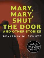 Mary, Mary, Shut the Door