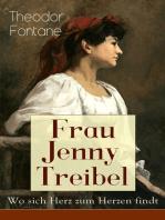 Frau Jenny Treibel - Wo sich Herz zum Herzen findt
