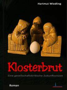 Klosterbrut: Roman einer Zukunftsvision