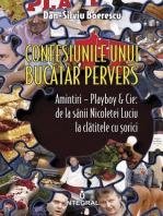 Confesiunile unui bucătar pervers. Amintiri – Playboy & Cie: de la sânii Nicoletei Luciu la clătitele cu șorici