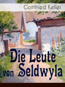 Die Leute von Seldwyla: Romeo und Julia auf dem Dorfe + Kleider machen Leute + Spiegel, das Kätzchen + Der Schmied seines Glückes + Dietegen + Das verlorne Lachen und andere