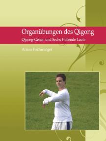 Organübungen des Qigong: Qigong Gehen und Sechs Heilende Laute