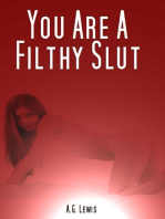 You Are a Filthy Slut