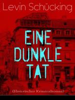 Eine dunkle Tat (Historischer Kriminalroman)