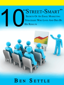 """10 """"Street-Smart"""" Secrets of an Email Marketing Strategist Who Lives and Dies by His Results"""