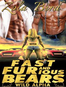 Fast & FURious Bears (Paranormal Shifter Romance): Wild Alpha Shifter Mates, #4
