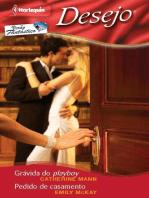 Grávida do playboy - Pedido de casamento