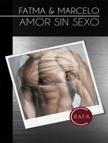 Fatma & Marcelo: amor sin sexo