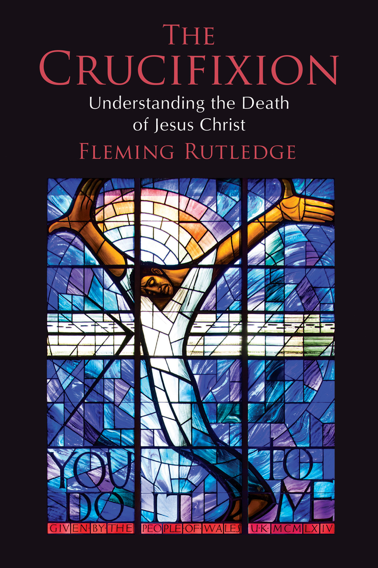 The Crucifixion by Fleming Rutledge - Read Online