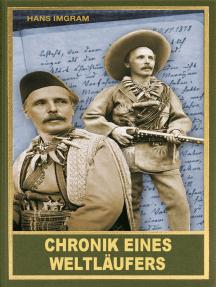 Chronik eines Weltläufers: Die Reisen von Old Shatterhand alias Kara Ben Nemsi