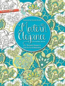 Modern Elegance Coloring Book: 45+ Weirdly Wonderful Designs to Color for Fun & Relaxation