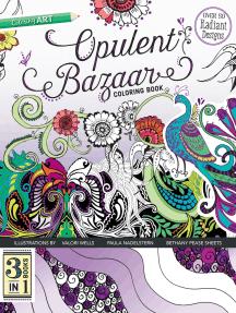Opulent Bazaar Coloring Book: 3 Books in 1: 3 Books in 1