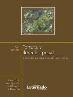 Tortura y derecho penal. Respuestas en situaciones de emergencia