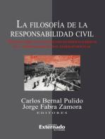 La filosofía de la responsabilidad civil. Estudios sobre los fundamentos filosóficos-jurídicos de la responsabilidad civil extracontractual