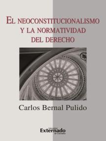 El neoconstitucionalismo y la normatividad del derecho