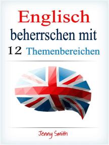 Englisch beherrschen mit 12 Themenbereichen: Englisch beherrschen mit 12 Themenbereichen, #1