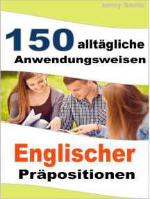 150 alltägliche Anwendungsweisen Englischer Präpositionen: 150 alltägliche Anwendungsweisen Englischer Präpositionen, #1
