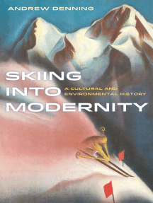 Skiing into Modernity: A Cultural and Environmental History