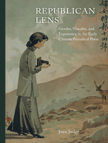 Republican Lens: Gender, Visuality, and Experience in the Early Chinese Periodical Press