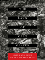 The Land of Open Graves: Living and Dying on the Migrant Trail