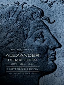 Alexander of Macedon, 356–323 B.C.: A Historical Biography