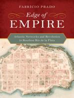 Edge of Empire: Atlantic Networks and Revolution in Bourbon Río de la Plata