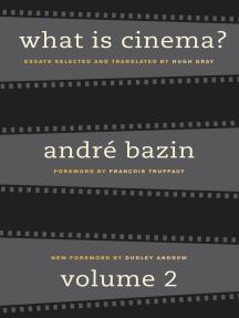 What Is Cinema? Volume II: Volume  II