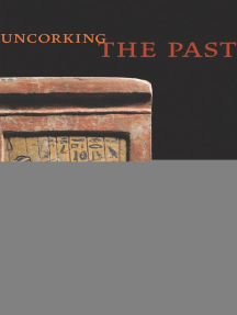 Uncorking the Past: The Quest for Wine, Beer, and Other Alcoholic Beverages
