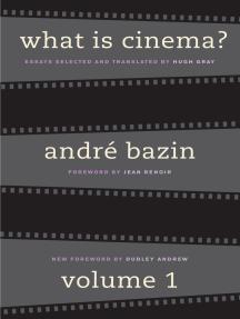 What Is Cinema? Volume I: Volume I