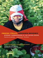 Fresh Fruit, Broken Bodies: Migrant Farmworkers in the United States