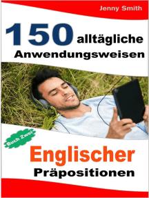 150 alltägliche Anwendungsweisen Englischer Präpositionen: Buch Zwei: Mittlere Niveaustufe: 150 alltägliche Anwendungsweisen Englischer Präpositionen, #2