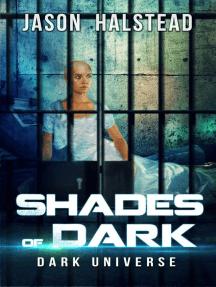 Shades of Dark: Dark Universe, #5