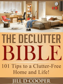 The Declutter Bible: 101 Tips to a Clutter-Free Home and Life!