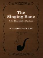 The Singing Bone (a Dr Thorndyke Mystery)