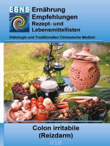 Ernährung bei Colon irritabile (Reizdarm): Diätetik - Gastrointestinaltrakt - Dünndarm und Dickdarm - Colon irritabile (Reizdarm)