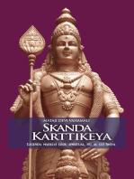 Skanda Karttikeya. Legenda marelui erou spiritual, fiu al lui Shiva