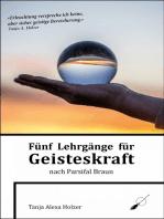 Fünf Lehrgänge für Geisteskraft nach Parsifal Braun